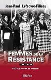 Femmes de la Résistance 1940-1945