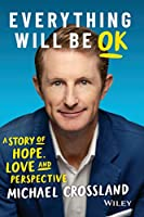 Everything Will Be OK: A Story of Hope, Love and Perspective