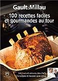 100 recettes faciles et gourmandes au four de Gault millau (22 mai 2014) Broché - 22/05/2014