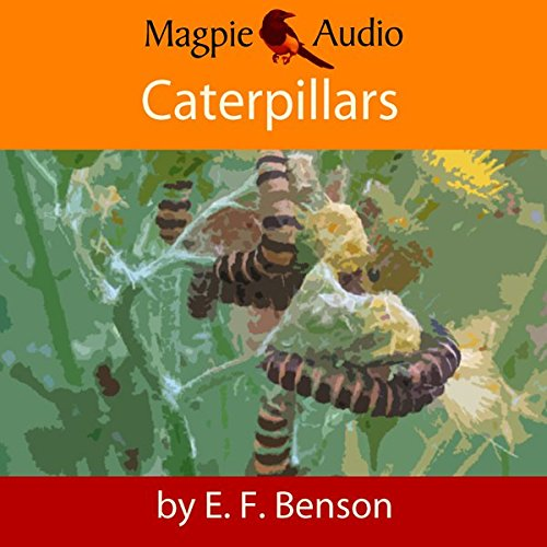 Caterpillars: An E.F. Benson Ghost Story audiobook cover art
