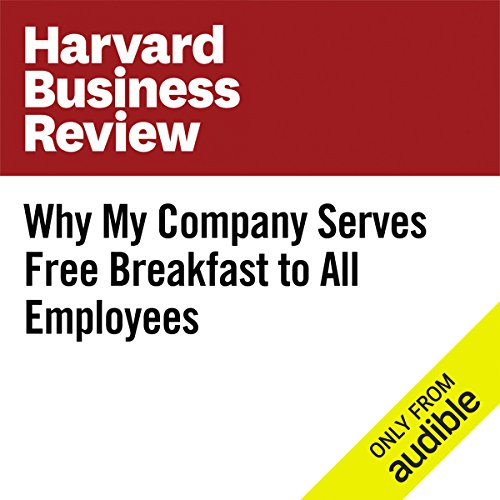Why My Company Serves Free Breakfast to All Employees audiobook cover art