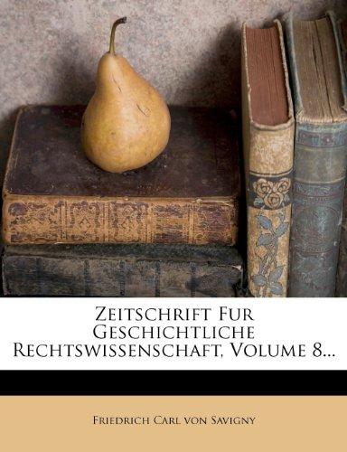 Friedrich Carl von Savigny: Zeitschrift für geschichtliche R