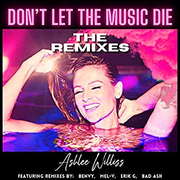 Don't Let The Music Die (Remixes)