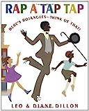 Rap a Tap Tap: Here's Bojangles-Think of That (Coretta Scott King Illustrator Honor Books)