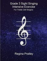 Grade 3 Sight Singing Intensive Exercise For Treble Clef Singers