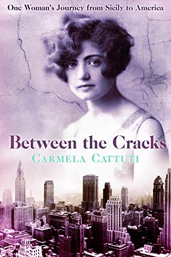 Between the Cracks: One Woman's Journey from Sicily to America