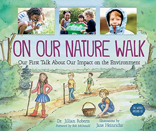 On Our Nature Walk: Our First Talk About Our Impact on the Environment (The World Around Us, 6)