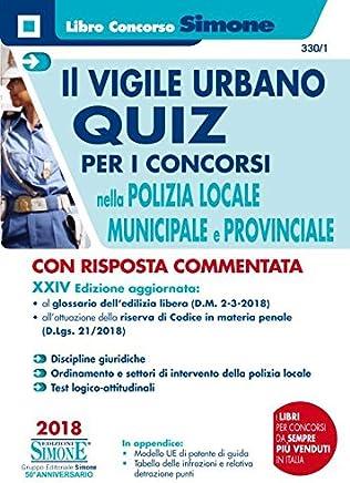 Il vigile urbano. Quiz per i concorsi nella polizia locale, municipale e provinciale