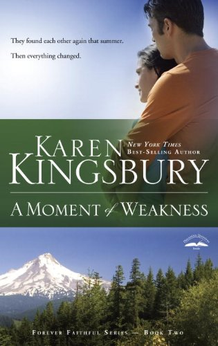 A Moment Of Weakness Forever Faithful Book 2 Kindle Edition By Kingsbury Karen Religion Spirituality Kindle Ebooks Amazon Com