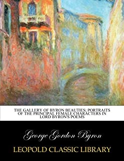 The gallery of Byron beauties; portraits of the principal female characters in Lord Byron's poems