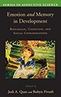 Emotion in Memory and Development: Biological, Cognitive, and Social Considerations (Series in Affective Science)