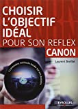 Choisir l'objectif idéal pour son réflex canon : La première méthode basée sur...