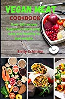 Vegan Cookbook: Over 200 recipes beginner's meal prep, easy and healthy to lose weight.