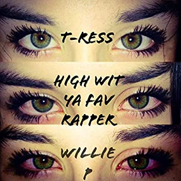 High Wit Ya Fav Rapper (feat. Willie P)