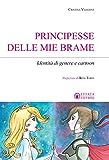 principesse delle mie brame: identità di genere e cartoon