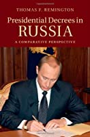 Presidential Decrees in Russia: A Comparative Perspective
