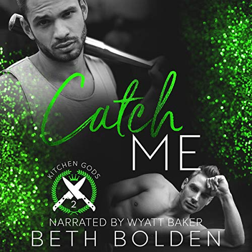 Catch Me Audiobook By Beth Bolden cover art