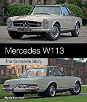 Mercedes W113: The Complete Story (Crowood Autoclassics)