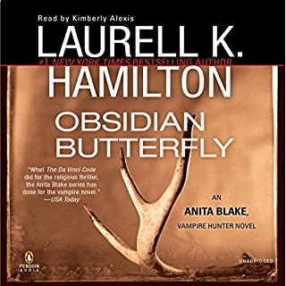 Obsidian Butterfly     An Anita Blake, Vampire Hunter Novel              By:                                                                                                                                 Laurell K. Hamilton                               Narrated by:                                                                                                                                 Kimberly Alexis                      Length: 19 hrs and 29 mins     1,577 ratings     Overall 4.7