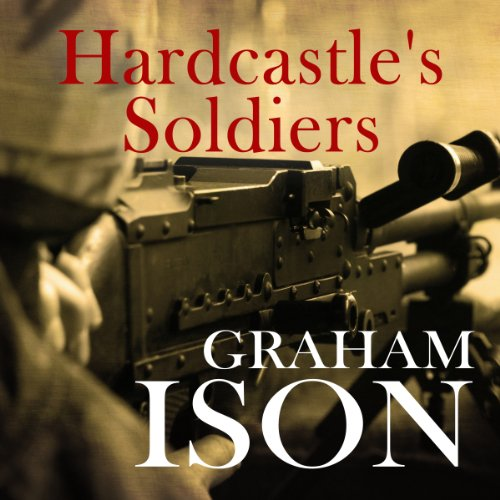 Hardcastle's Soldiers audiobook cover art