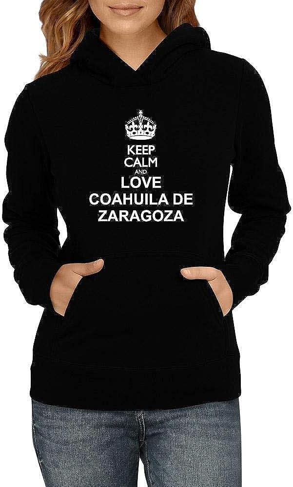 Limited price sale Idakoos Keep Calm and Love De Zaragoza Be super welcome Women Hoodie Coahuila