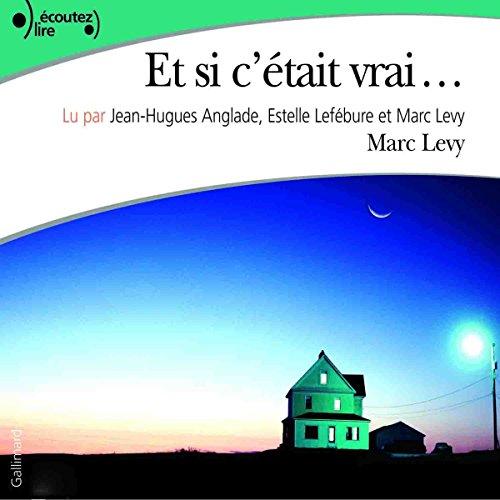 Et si c'était vrai     Arthur et Lauren 1              Written by:                                                                                                                                 Marc Lévy                               Narrated by:                                                                                                                                 Jean-Hugues Anglade,                                                                                        Estelle Lefébure,                                                                                        Marc Lévy                      Length: 3 hrs and 20 mins     1 rating     Overall 4.0