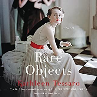 Rare Objects     A Novel              By:                                                                                                                                 Kathleen Tessaro                               Narrated by:                                                                                                                                 Susan Bennett                      Length: 13 hrs and 28 mins     785 ratings     Overall 4.4