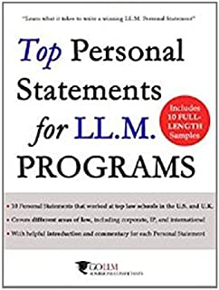 Top Personal Statements for LLM Programs: 10 LL.M. Personal Statement Samples that worked at Top Law Schools in the U.S. a...
