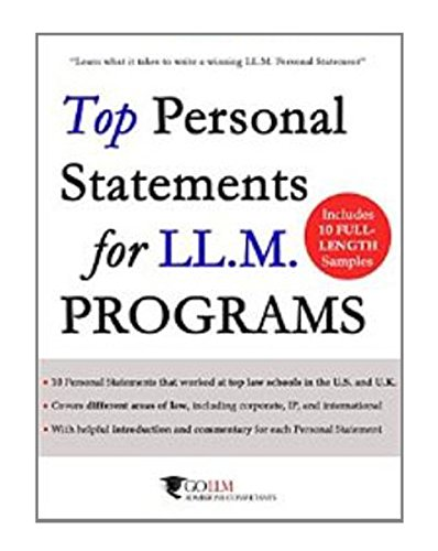 Top Personal Statements for LLM Programs: 10 LL.M. Personal Statement Samples that worked at Top Law Schools in the U.S. and U.K. (Guide to the LLM Admissions Process Book 1) (English Edition)