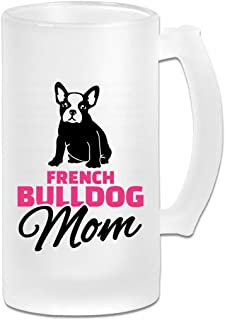 Personalized French Bulldog Mom Beer Glass, 16-Ounces Beer Mug With Handles