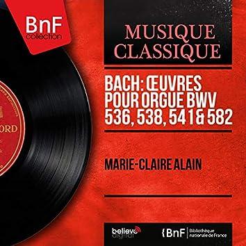 Bach: Œuvres pour orgue BWV 536, 538, 541 & 582 (Mono Version)