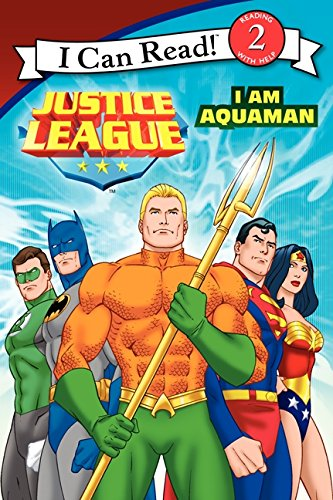 Justice League Classic: I Am Aquaman (I Can Read, Level 2)