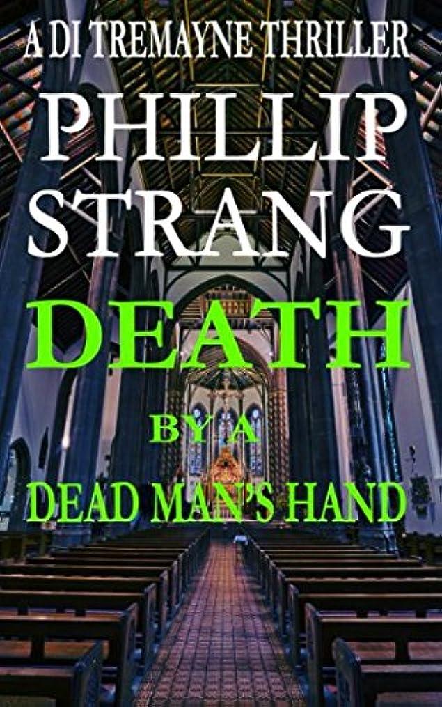 ほとんどない誘惑するうなるDeath by a Dead Man's Hand (DI Tremayne Thriller Series)