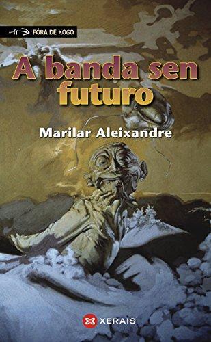 A banda sen futuro (INFANTIL E XUVENIL - FÓRA DE XOGO E-book Book ...
