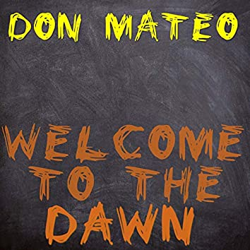 Welcome to the Dawn