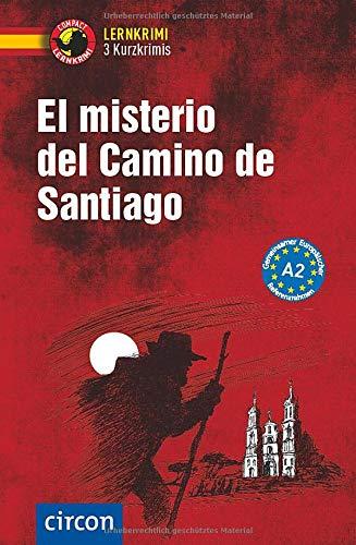 El misterio del Camino de Santiago: Spanisch A2 (Compact Lernkrimi - Kurzkrimis)