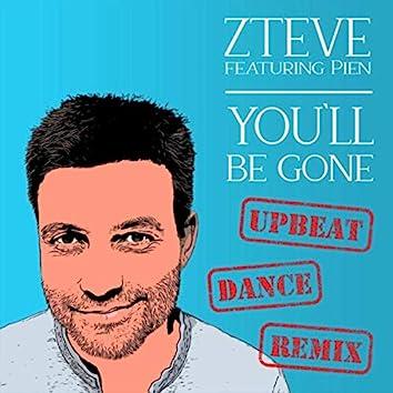 You'll Be Gone (Upbeat Dance Remix) [feat. Pien]