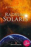 Radyum Solaris : un rayo de luz hacia el cosmos