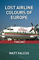 Lost Airlines Colours of Europe Timelines