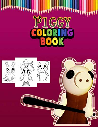 """Piggy Coloring Book: Piggy Billy Pony Beary Doggy Robby Elly Daisy Giraffy and Friends Coloring Book 8.5""""x11"""" size, Perfect Gift for Kids, Boys, Girls"""