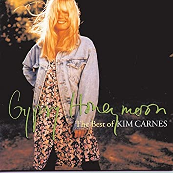 Gypsy Honeymoon: The Best Of Kim Carnes