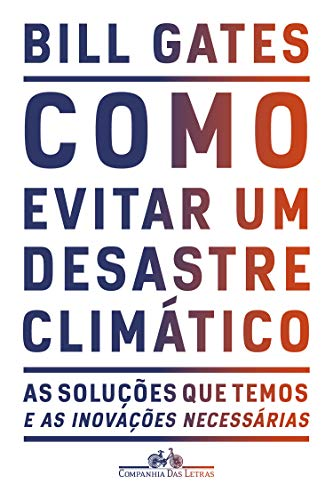 Como evitar um desastre climático: As soluções que temos e as inovações necessárias