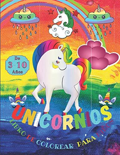 Unicornios: Libro de colorear para niños de 3-10 años: es un cuaderno con dibujos y ilustraciones de hermosos unicornios para niños y niñas para pintar colorear y garabatear (100 paginas de 8,5x11)