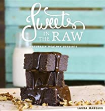 Sweets in the Raw: Naturally Healthy Desserts