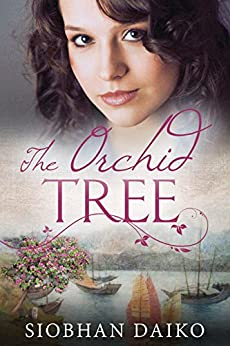 The Orchid Tree: A gripping, heart-breaking WWII/Post-War historical novel by [Siobhan Daiko]