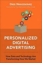Personalized Digital Advertising: How Data and Technology Are Transforming How We Market (paperback)