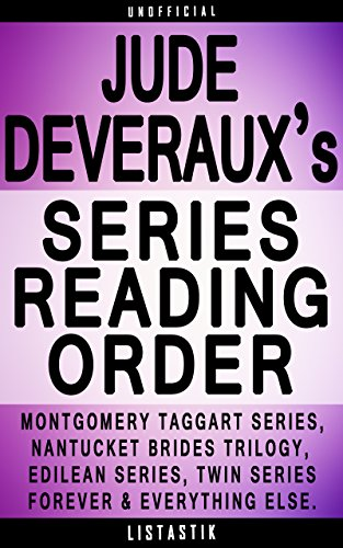Download Jude Deveraux Series Reading Order: Series List - In Order: Edilean series, Edilean Moonlight trilogy, Montgomery/Taggart series, The Montgomery Annuals, ... Reading Order Book 23) (English Edition) B00W1Y8XYI