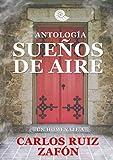 Antología Sueños de Aire: Un homenaje a Carlos Ruiz Zafón
