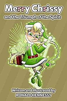 Merry Chrissy and the Triumph of the Spirit by [Ronald Hennessy]