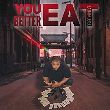 You Better Eat (Extended Version)